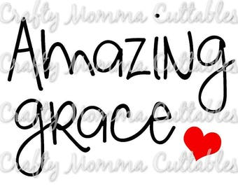 Amazing Grace SVG file // Grace SVG // AMazing Grace Cut File // CHristian svg // Faith Cutting File // SVG file