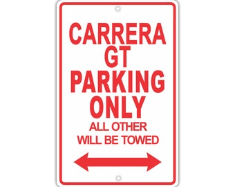 PORSCHE CARRERA GT Parking Only All Others Will Be Towed Aluminum Sign