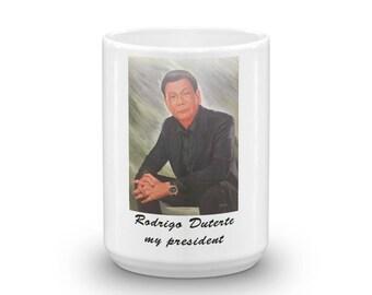 Rodrigo Duterte my president