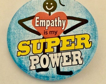 Empathy is My Superpower pin back button