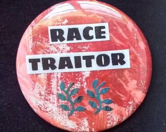 """Race Traitor 2.25"""" handpainted collage pinback button or magnet"""