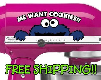 Me Want Cookies!! decal for KitchenAid mixer. Sesame Street Cookie Monster sticker. Best decals & stickers with FREE SHIPPING!