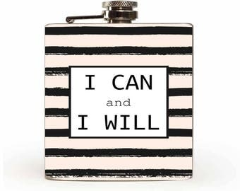 I Can And I Will -  6oz Flask. Hip Flask. Drinkware. Birthday Gift.