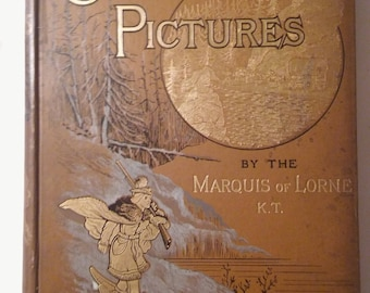 Hardback book Canadian pictures by Marquis of Lorne 1885 illustrated maps