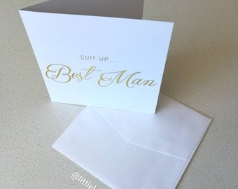 Suit up... Best Man. Will you be my Best Man card in gold foil. Bridal party wedding card.