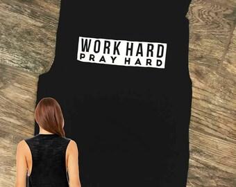 Work Hard Pray Hard T Shirt
