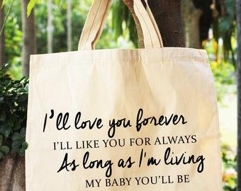 I'll Love You Forever I'll Like You For Always Bag Tote Bag, Canvas Tote Bag, Shopping Bag, Book Bag, Grocery Bag, Shoulder Bag