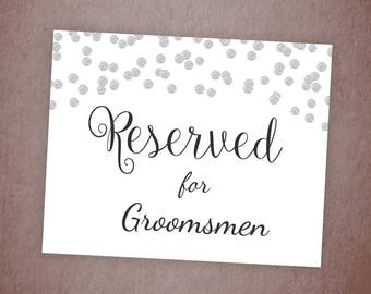 Reserved for Groomsmen Wedding Table Sign Printable, Silver Confetti , Polka Dots, Wedding Decor Table Signage, Reserved Seating Sign, A003