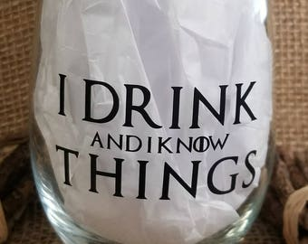 I Drink And I Know Things Stemless Wine Glass