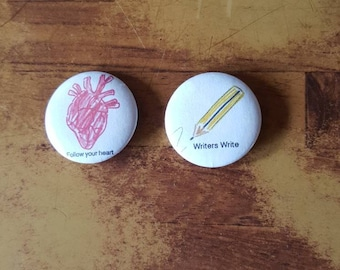 2.5cm - Writers write - Follow your heart badges
