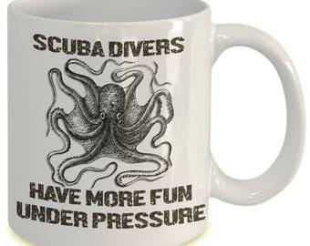 Scuba Divers have more fun-Ceramic 11 oz Scuba Diving Mug-Great Gift for Divers