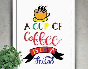 "PRINTABLE Art ""A Cup of Coffee is Like a Friend"" Typography Poster,Typography Art Print,Inspirational Poster,Typography Wall Art, Art Print"