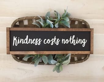 Kindness costs nothing wood sign / gallery wall decor / home decor / farmhouse decor / kids room / kitchen sign / mothers day gift /