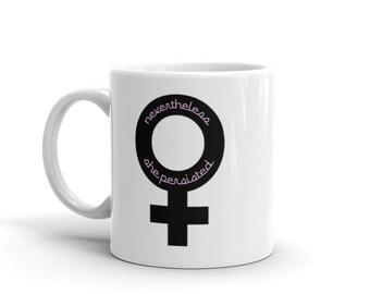 Nevertheless, She Persisted (pink text) Mug