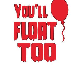 You'll Float Too It Balloon Horror Vinyl Car Decal Bumper Window Sticker Any Color Multiple Sizes