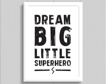 Dream Big Little Superhero // Print // Superhero Print // Kids Print // Kids Room // Childrens Print // Monochrome Print // Nursery Print