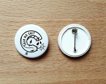 1 Inch Pin Badge: 'Talk No Shit' Snake