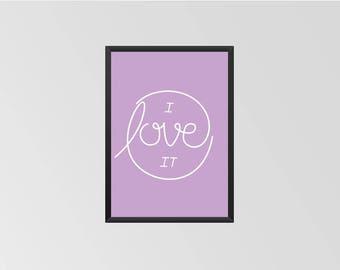 I love it - Print (Purple)
