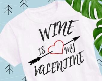 Wine is my Valentine svg Valentine Day svg wine svg love svg wine cut file kiss svg Valentine Shirts  files for Cricut Silhouette lfvs