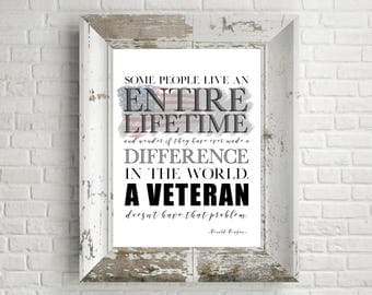 Some People Live an Entire Lifetime - Veteran's Day - Wounded Warriors Donation- 11x14 - Home Decor Poster Sign - Inspirational Art