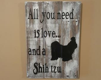 All you need is Love and a Shih tzu plaque