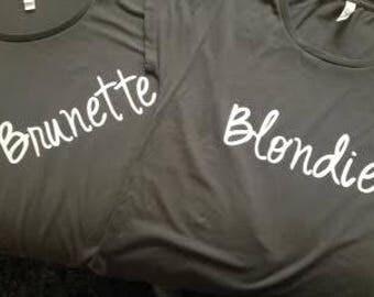 Blondie and Brunette shirt
