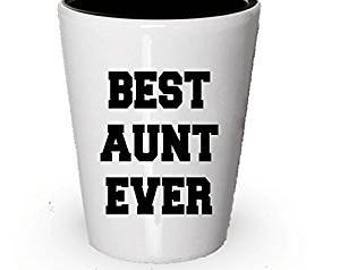 Best Aunt Ever, Aunt Shot Glass, Aunt Gift, Gifts for Aunts, Birthday Gift