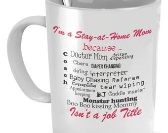 Stay At Home Mom Gifts - Mom Coffee Mug - I'm a Stay at Home Mom - Stay At Home Mom - Gifts For Stay At Home Moms