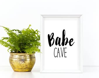 Babe Cave Quote Wall Art, Printable Instant Download, Print, Shabby Chic, Funny, Wedding Gift