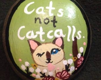 Cats Not Catcalls painted rock