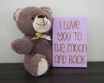 Engraved Pallet Wood Sign- I Love You to the Moon and Back | Nursery | Gift | Toddler | Baby Shower | 5x7 | Quote | Play Room | Cute