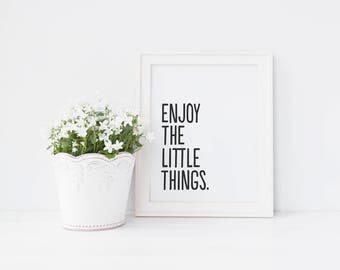 Enjoy The Little Things, Wall Art Print, Instant Download, Printable Art, Printable Quotes, Hand Lettered, Typographic Print