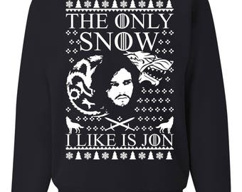 The Only Snow I Like Is Jon Ugly Christmas Sweater New Unisex Sweatshirts