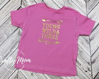 Young Wild and Three Birthday Shirt, Young Wild Three Shirt, Birthday Shirt