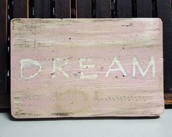 """Vintage looking wood """"DREAM"""" sign"""
