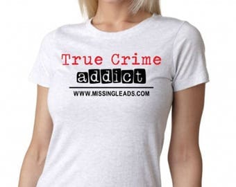 True Crime Addict Women's Tshirt