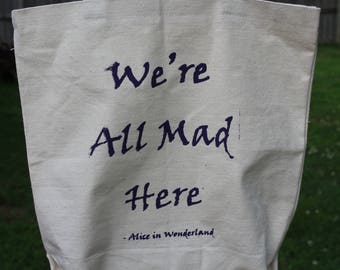 Alice in Wonderland Screen Print Tote Bag - We're All Mad Here - Cheshire Cat - Lewis Carroll Literary Quote