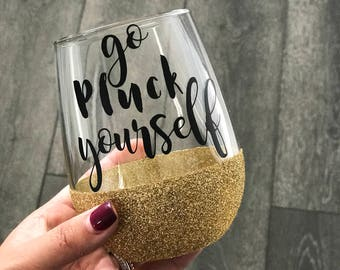 Go Pluck Yourself glitter dipped wine glass//thanksgiving wine glass//holiday wine glass//funny wine glass//wine lover wine glass//