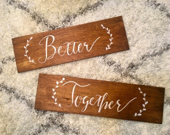 Better Together wedding signs, Custom Wedding Signs