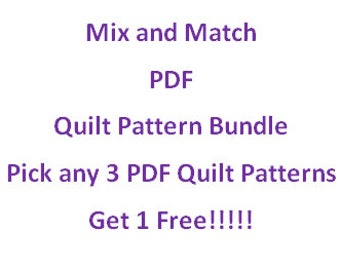 Mix and Match PDF Quilt Pattern Bundle; Pick any 3 PDF Quilt Patterns ... Get 1 Free!!!!! ... Quick & Easy Quilt Patterns!!!!!