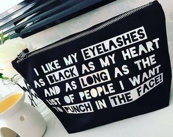 I Like My Eyelashes As Black As My Heart - Makeup Bag
