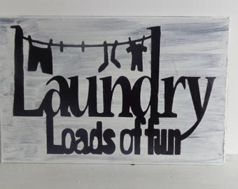 Laundry Loads of Fun Sign, Laundry Sign, Rustic Sign, Painted Sign, Home Decor Sign Wood, Wooden Sign, Signs, Handmade Signs, Wooden Sign
