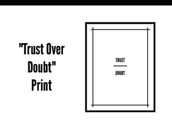Trust Over Doubt Print