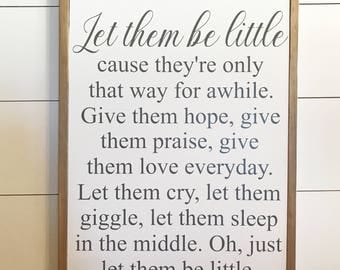 Farmhouse sign-farmhouse decor-LET THEM be LITTLE-custom wood signs-rustic-fixer upper signs
