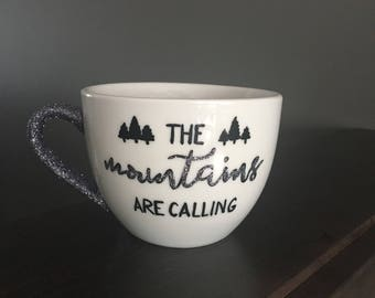"22oz cappucino mug ""the mountians are calling""  customizable."