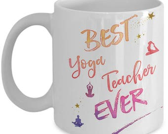 Yoga Teacher Mug – Best Yoga Teacher Ever – Yoga Teacher Gifts – Yoga Teacher Mug  – Yoga Teacher Thanks