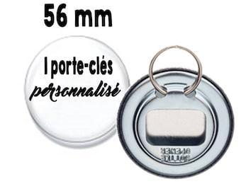1 bottle opener / personalized key chain / personalize / custom (56 mm diameter)