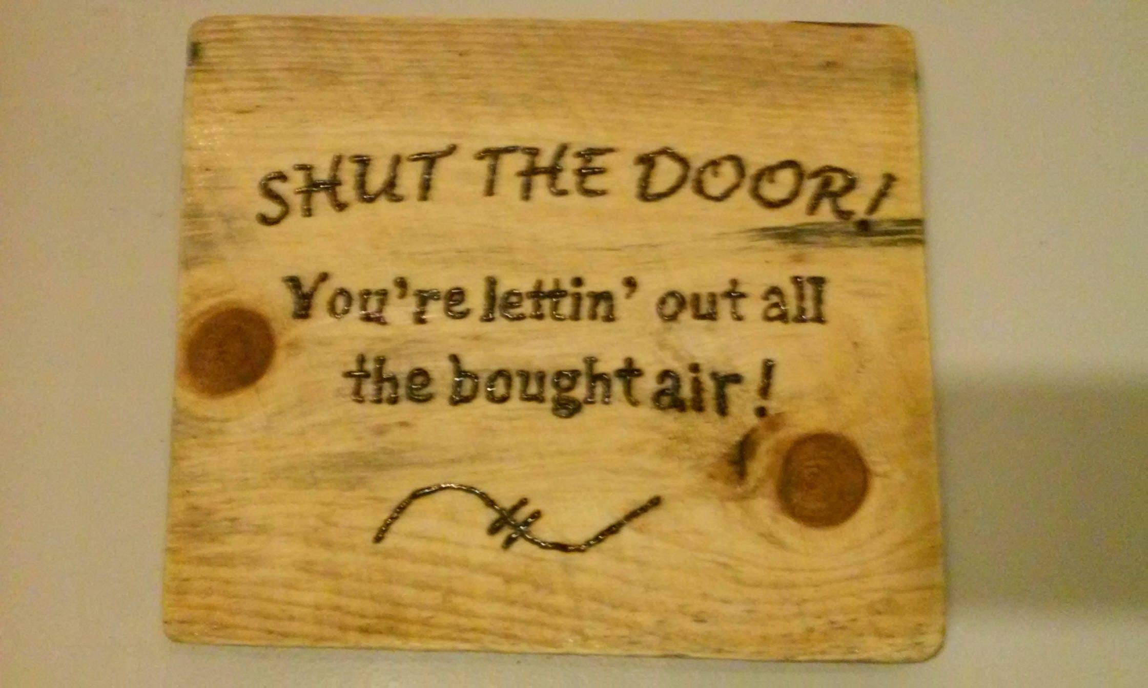 Front door,entryway sign,Shut The Door, dad mom quote, wood burn ...