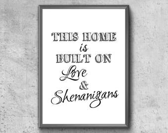 Family Quote Print | This Home Is Built On Love And Shenanigans | Family Quote Poster | Family Quote Printable | Family Quote Wall Art