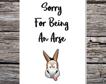 funny handmade card for husband/wife/boyfriend/girlfriend - sorry for being an arse